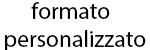 Formato personalizzato